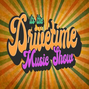 Drive Time Music Show